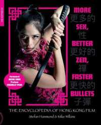 Link to an enlarged image of More Sex, Better Zen, Faster Bullets : The Encyclopedia of Hong Kong Film