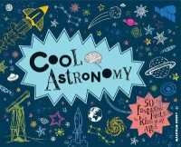 image of Cool Astronomy : 50 Fantastic Facts for Kids of All Ages