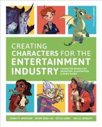 Link to an enlarged image of Creating Characters for the Entertainment Industry : Character Design for Animation, Illustration & Video Games