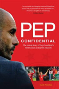 Link to an enlarged image of Pep Confidential : Inside Pep Guardiola's First Season at Bayern Munich