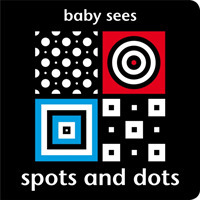 Link to an enlarged image of Baby Sees: Spots and Dots (Baby Sees) -- Board book