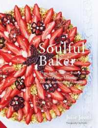 Link to an enlarged image of Soulful Baker : From Highly Creative Fruit Tarts and Pies to Chocolate, Desserts and Weekend Brunch