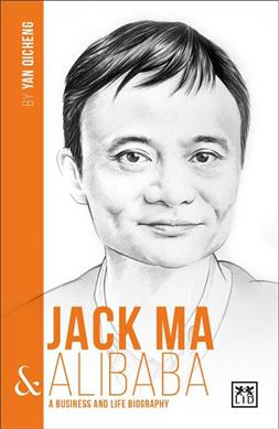 Link to an enlarged image of Jack Ma & Alibaba : A Business and Life Biography (China's Entrepreneurs)