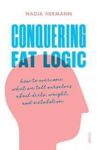 Link to an enlarged image of Conquering Fat Logic : how to overcome what we tell ourselves about diets, weight, and metabolism -- Paperback / softback