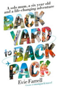 Link to an enlarged image of Backyard to Backpack : A Solo Mum, a Six Year Old and a Life-Changing Adventure