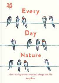 Link to an enlarged image of Every Day Nature : How noticing nature can quietly change your life -- Hardback