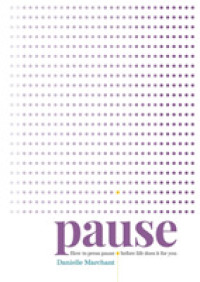 Link to an enlarged image of Pause : How to press pause before life does it for you -- Paperback / softback