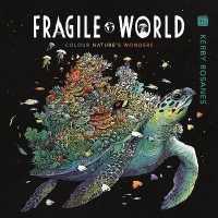 Fragile World Colour Nature's Wonders 9781912785254