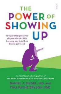 Link to an enlarged image of Power of Showing Up : how parental presence shapes who our kids become and how their brains get wired (Mindful Parenting) -- Paperback / softback