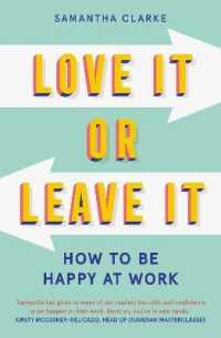 Link to an enlarged image of Love It or Leave It : How to Be Happy at Work