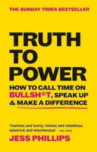 Link to an enlarged image of Truth to Power : How to Call Time on Bullsh*t, Speak Up & Make a Difference