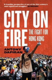 Link to an enlarged image of City on Fire : the fight for Hong Kong -- Paperback / softback