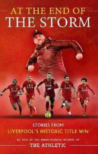 Link to an enlarged image of At the End of the Storm : Stories from Liverpool's Historic Title Win