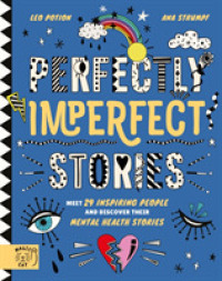 Link to an enlarged image of Perfectly Imperfect Stories: Meet 29 inspiring people and discover their mental health stories -- Hardback