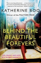 Link to an enlarged image of Behind The Beautiful Forevers Life, Death, And Hope In A Mumbai Undercity