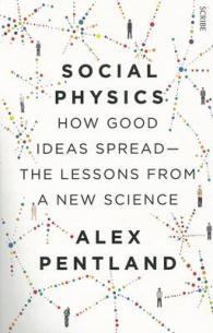 Link to an enlarged image of Social Physics : How Good Ideas Spread - Lessons From A New Science