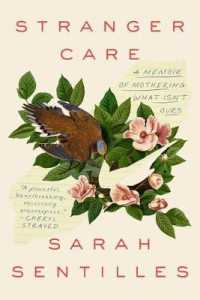 Link to an enlarged image of Stranger Care : A Memoir of Loving What Isn't Ours -- Paperback / softback