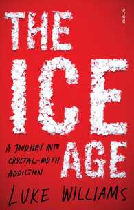Link to an enlarged image of The Ice Age : A Journey into Crystal-Meth Addiction