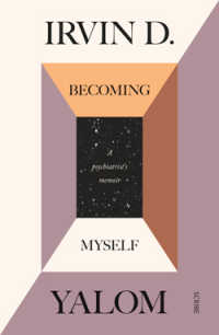 Link to an enlarged image of Becoming Myself A Psychiatrist's Memoir