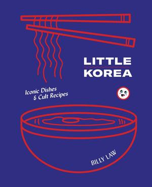 Link to an enlarged image of Little Korea : Iconic Dishes & Cult Recipes
