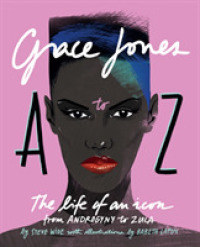 Link to an enlarged image of Grace Jones a to Z : The Life of an Icon--From Androgyny to Zula