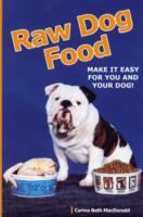 Link to an enlarged image of Raw Dog Food : Make It Easy for You and Your Dog