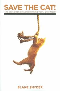 Link to an enlarged image of Save the Cat! : The Last Book on Screenwriting You'll Ever Need
