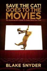 Link to an enlarged image of Save the Cat! Goes to the Movies : The Screenwriters Guide to Every Story Ever Told