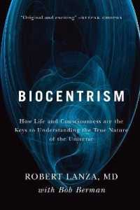 Link to an enlarged image of Biocentrism : How Life and Consciousness Are the Keys to Understanding the True Nature of the Universe