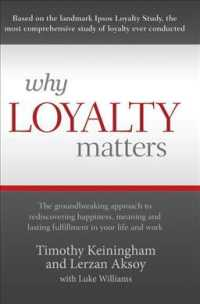 Link to an enlarged image of Why Loyalty Matters : The Groundbreaking Approach to Rediscovering Happiness, Meaning, and Lasting Fulfillment in Your Life and Work (Paperback + Pass Code)