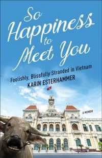 Link to an enlarged image of So Happiness to Meet You : Foolishly, Blissfully Stranded in Vietnam
