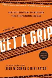 Link to an enlarged image of Get a Grip : How to Get Everything You Want from Your Entrepreneurial Business