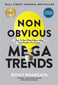 Non Obvious Megatrends: How to See What Others Miss and Predict the Future ( Non-Obvious Trends #10  9781940858968