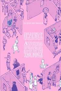 Link to an enlarged image of The Story of Jezebel : And Her Turbulence with the Prophets of Israel (The Story of Jezebel)