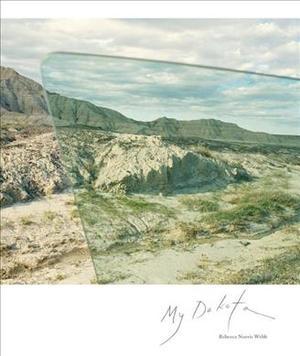 Link to an enlarged image of Rebecca Norris Webb : My Dakota (2nd)
