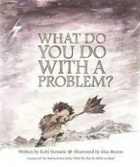 What Do You Do with a Problem? 9781943200009
