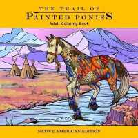 Link to an enlarged image of The Trail of Painted Ponies Adult Coloring Book : Native American Edition (CLR CSM)