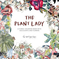 Link to an enlarged image of The Plant Lady : A Floral Coloring Book with Succulents and Flowers (CLR CSM)