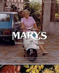 Link to an enlarged image of Mary's Italian Family Cookbook : A Celebration of Family, Friends & Italian Comfort Food from the Sonoma Valley Wine Country