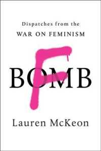 Link to an enlarged image of F-Bomb : Dispatches from the War on Feminism
