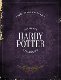 Link to an enlarged image of The Unofficial Ultimate Harry Potter Spellbook : A Complete Reference Guide to Every Spell in the Wizarding World