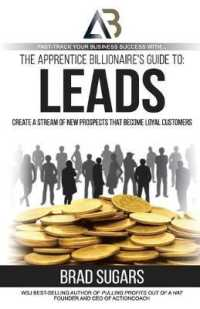 Link to an enlarged image of The Apprentice Billionaire's Guide to Leads : Create a Stream of New Prospects That Become Loyal Customers