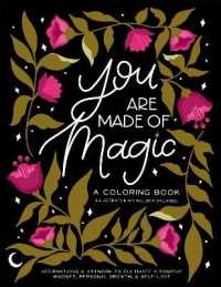 Link to an enlarged image of You Are Made of Magic : A Coloring Book with Affirmations and Artwork to Cultivate a Positive Mindset, Personal Growth, and Self-love (CLR CSM)