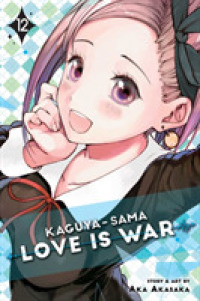Kaguya-sama: Love Is War, Vol. 12  9781974709571