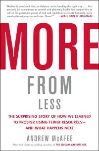 Link to an enlarged image of More from Less : The Surprising Story of How We Learned to Prosper Using Fewer Resources - and What Happens Next (Reprint)