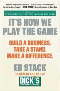 Link to an enlarged image of It's How We Play the Game : Build a Business. Take a Stand. Make a Difference.