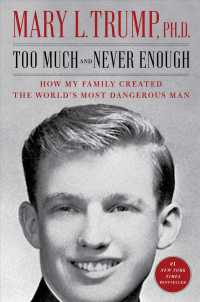 Link to an enlarged image of Too Much and Never Enough : How My Family Created the World's Most Dangerous Man