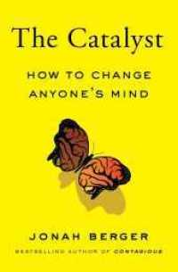 Link to an enlarged image of Catalyst : How to Change Anyone's Mind -- Paperback (English Language Edition)