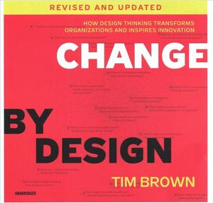 Books Kinokuniya Change By Design 6 Volume Set How Design Thinking Transforms Organizations And Inspires Innovation Unabridged Revised Up Brown Tim Roberts Tim Nrt 9781982641955