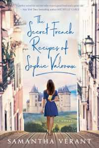 Link to an enlarged image of The Secret French Recipes of Sophie Valroux